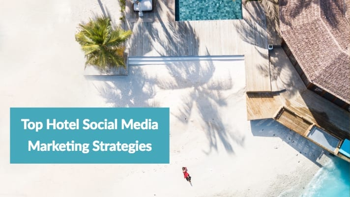top hotel social media marketing strategies